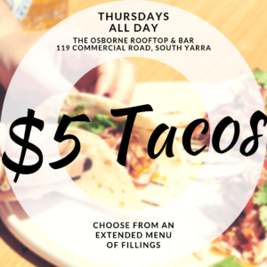 $5 Tacos Thursdays - Osborne Rooftop South Yarra