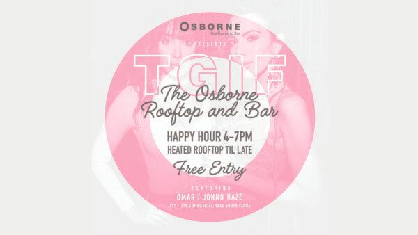 TGIF - The Osborne Rooftop - South Yarra